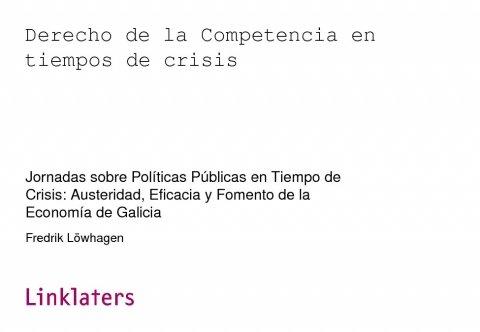 Fredrik Löwhagen, avogado asociado Linklaters. - Xornadas sobre Políticas Públicas en tempos de crise: austeridade, eficacia e fomento da economía de Galicia